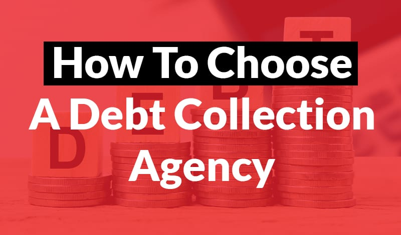 How To Choose A Debt Collection Agency - 1