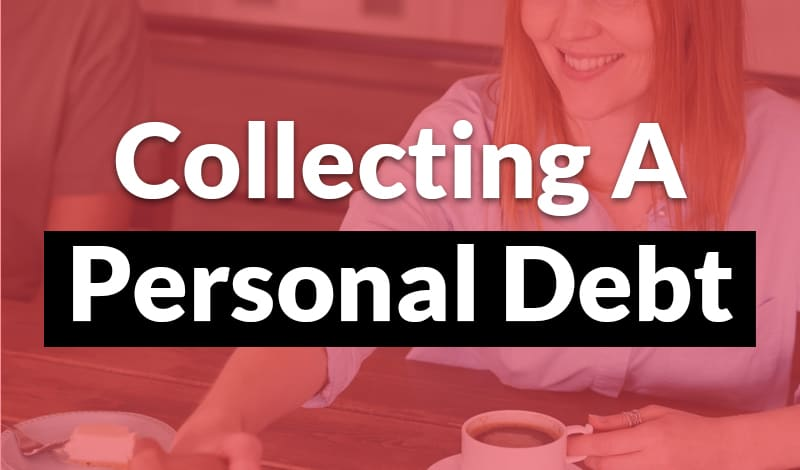 Collecting A Personal Debt - 1
