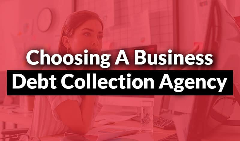 Choosing a Business Debt Collection Agency